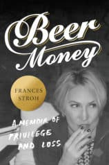 Frances Stroh on Writing, Getting Published, Beer, and Beer Money