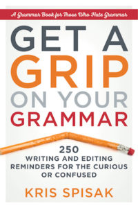 Cover of Get a Grip on your Grammar by Kris Spisak; bent pencil under title